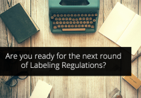 Are you ready for the next round of Labeling Regulations?