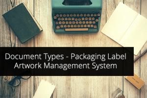 Document Types in ManageArtworks- Packaging Label Artwork Management System