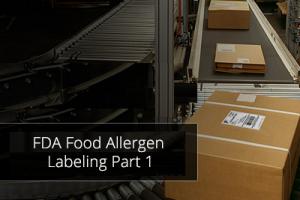 FDA Food Allergen Labeling Part 1