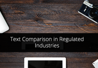 text comparision in regulated industries