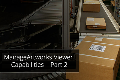 ManageArtworks Viewer Capabilities – Part 2