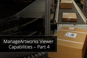 ManageArtworks Viewer Capabilities – Part 4