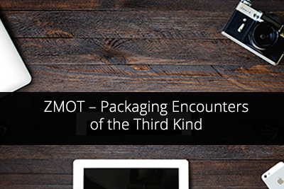 ZMOT – Packaging Encounters of the Third Kind
