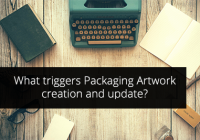 what triggers packaging artwork creation and update