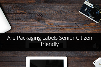 Are Packaging Labels Senior Citizen friendly?