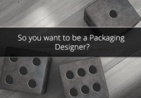 So you want to be a Packaging Designer?