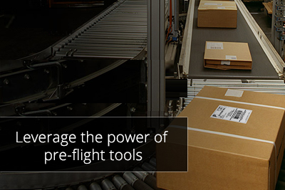 Leverage the power of pre-flight tools