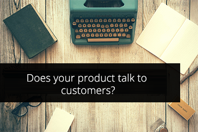 Does your product talk to customers?