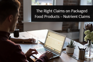 The Right Claims on Packaged Food Products – Nutrient Claims