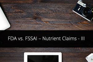 FDA vs. FSSAI – Nutrient Claims – III