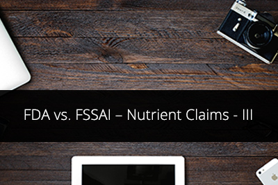 FDA vs. FSSAI – Nutrient Claims - III