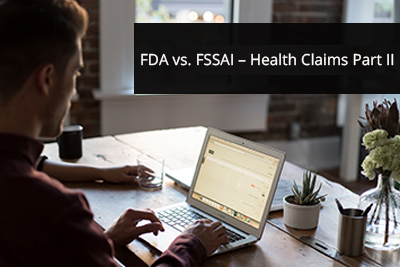 FDA vs. FSSAI – Health Claims Part II