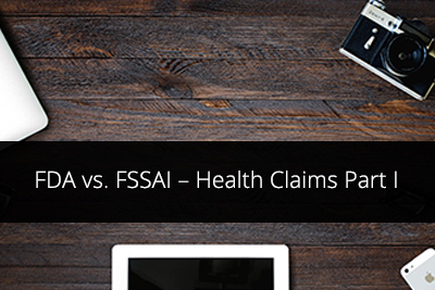 FDA vs. FSSAI – Health Claims Part I