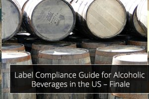 Label Compliance Guide for Alcoholic Beverages in the US – Series Finale