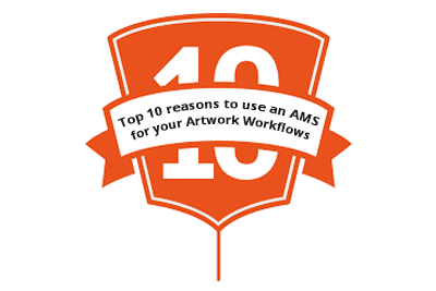 Top 10 reasons to use an AMS for your Artwork Workflows