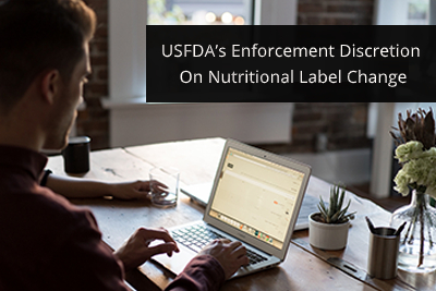 USFDA's Enforcement Discretion On Nutritional Label Change