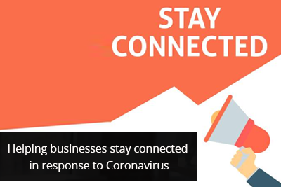 Helping businesses stay connected in response to Coronavirus