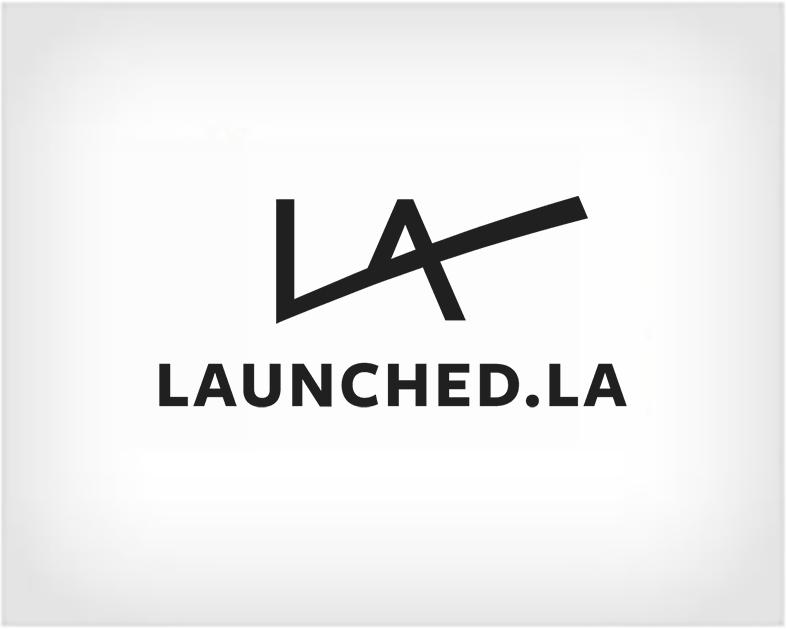 Launched. LA